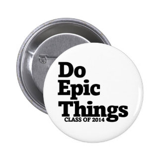 Do Epic Things Class of 2014 2 Inch Round Button