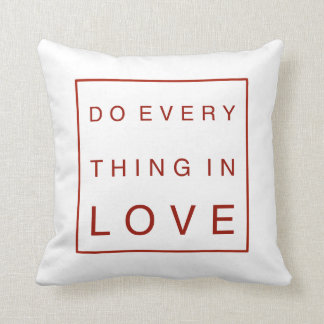 Do everything in love throw pillow