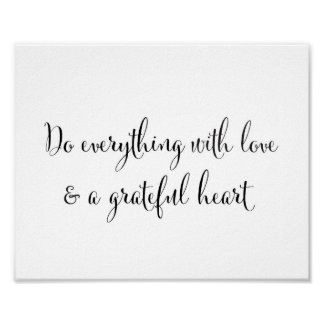 Do everything with love and a grateful heart poster