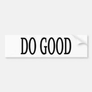 Do Good Bumper Sticker
