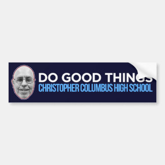 Do Good Things (Public - Sells at Cost) Bumper Sticker