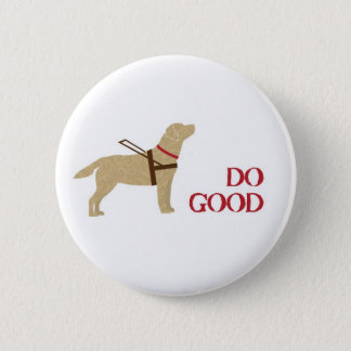 Do Good - Yellow Lab - Seeing Eye Dog 2 Inch Round Button