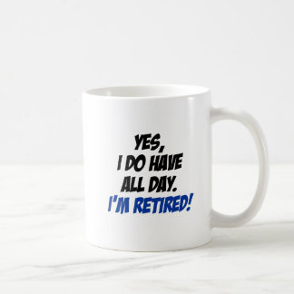 Do Have All Day Retired Mug