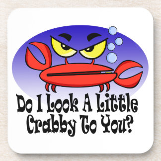 Do I look a little crabby to you? Beverage Coaster