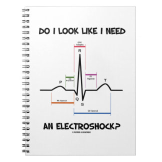 Do I Look Like I Need An Electroshock? EKG ECG Notebooks
