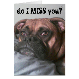 DO I MISS YOU-EVERY MINUTE, HOUR, DAY-MISS U CARD