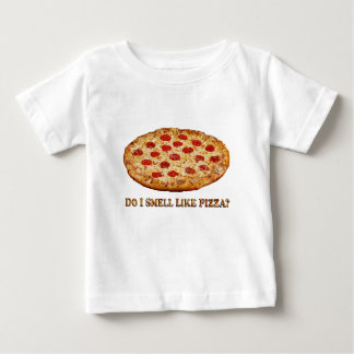 Do I Smell Like PIZZA-Clothes ONLY Baby T-Shirt