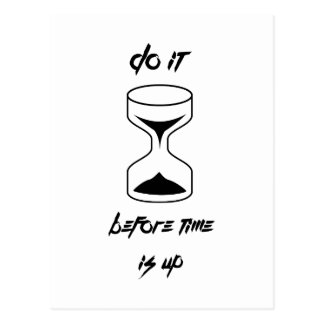 Do it before time is up postcard