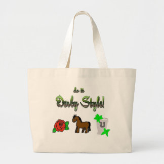 do it Derby Style! Large Tote Bag