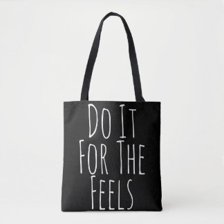Do It For The Feels Tote Bag
