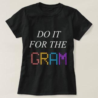 Do it for the GRAM T-Shirt