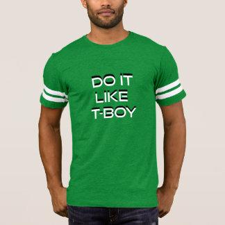 Do It Like T-Boy Funny Louisiana Cajun Football T T-Shirt