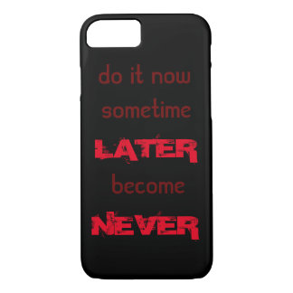 Do It Now iPhone 7 Case