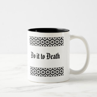 Do it to Death Mug