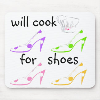 Do It -  Will Cook for Shoes Humor Mouse Pad