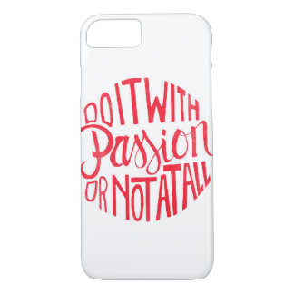 Do It Will Passion iPhone 7 Case
