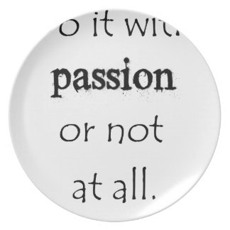 do it with passion or not at all plate