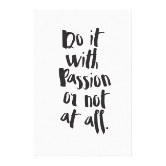 """""""Do It With Passion Or Not At All""""  Quote Canvas Print"""