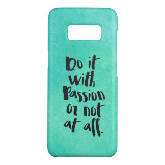 """Do It With Passion Or Not At All""  Quote Case-Mate Samsung Galaxy S8 Case"
