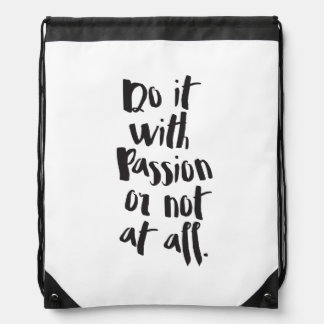 """Do It With Passion Or Not At All""  Quote Drawstring Bag"