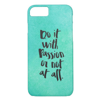 """Do It With Passion Or Not At All""  Quote iPhone 8/7 Case"