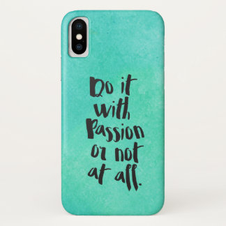 """Do It With Passion Or Not At All""  Quote iPhone X Case"