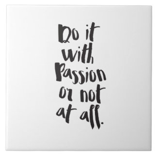 """Do It With Passion Or Not At All""  Quote Tile"