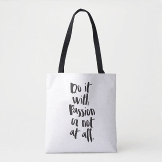 """""""Do It With Passion Or Not At All""""  Quote Tote Bag"""