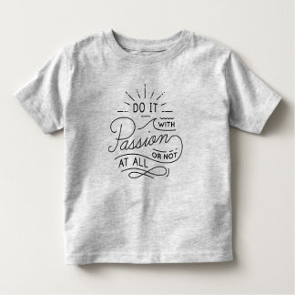 Do it with Passion Quote | Shirt