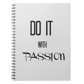 Do it with passion spiral notebook
