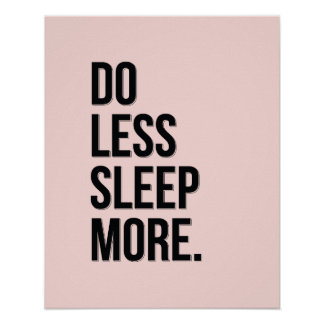 Do Less - Pink Anti Inspirational Poster Slacker