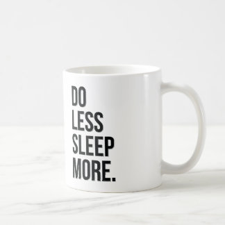 Do Less Sleep More Funny Joke Mug