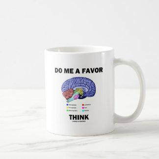 Do Me A Favor Think (Brain Anatomy Humor) Coffee Mug