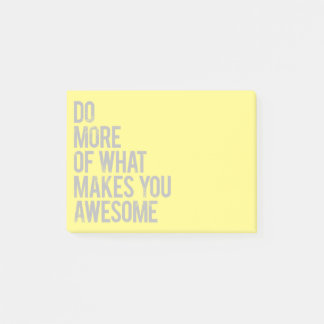 Do more of what makes you awesome! post-it notes