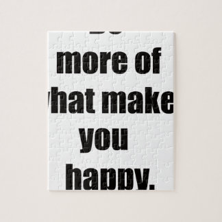 do more of what makes you happy2 jigsaw puzzle