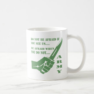 Do Not Be Afraid If You See Us Be Afraid When Coffee Mug