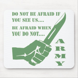 Do Not Be Afraid If You See Us Be Afraid When Mouse Pad