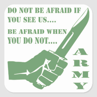 Do Not Be Afraid If You See Us Be Afraid When Square Sticker