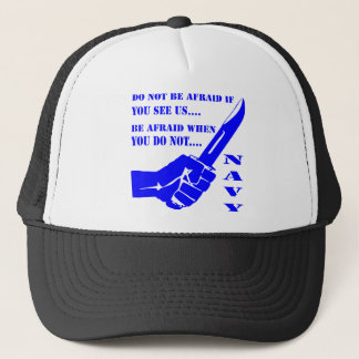 Do Not Be Afraid If You See Us Be Afraid When You Trucker Hat