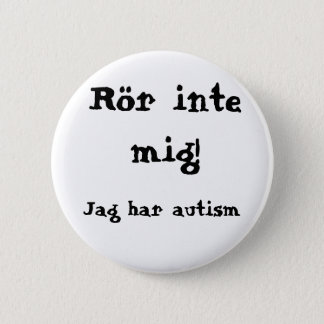 Do not concern me! Autism 2 Inch Round Button