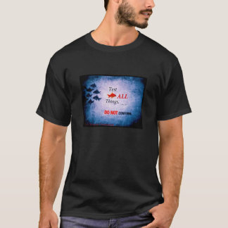 Do Not Conform/Test All Things- t-shirt