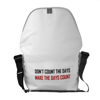 Do Not Count The Days Quote Commuter Bag