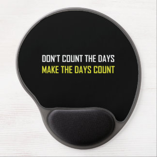 Do Not Count The Days Quote Gel Mouse Pad