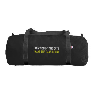 Do Not Count The Days Quote Gym Bag