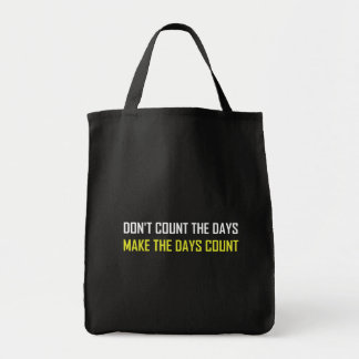 Do Not Count The Days Quote Tote Bag