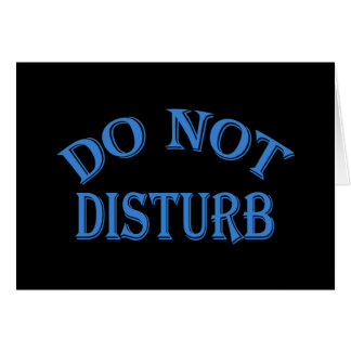 Do Not Disturb - Black Background Greeting Card