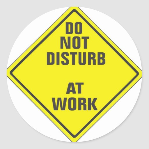 DO NOT DISTURB CUSTOM PRO SIGN FOR ANYONE ROUND STICKERS