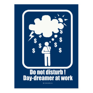 Do Not Disturb ! Day-dreamer At Work Postcard