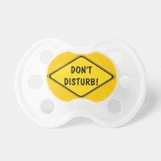 Do Not Disturb! Pacifier