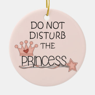 Do Not Disturb the Princess Door Hanger Ceramic Ornament